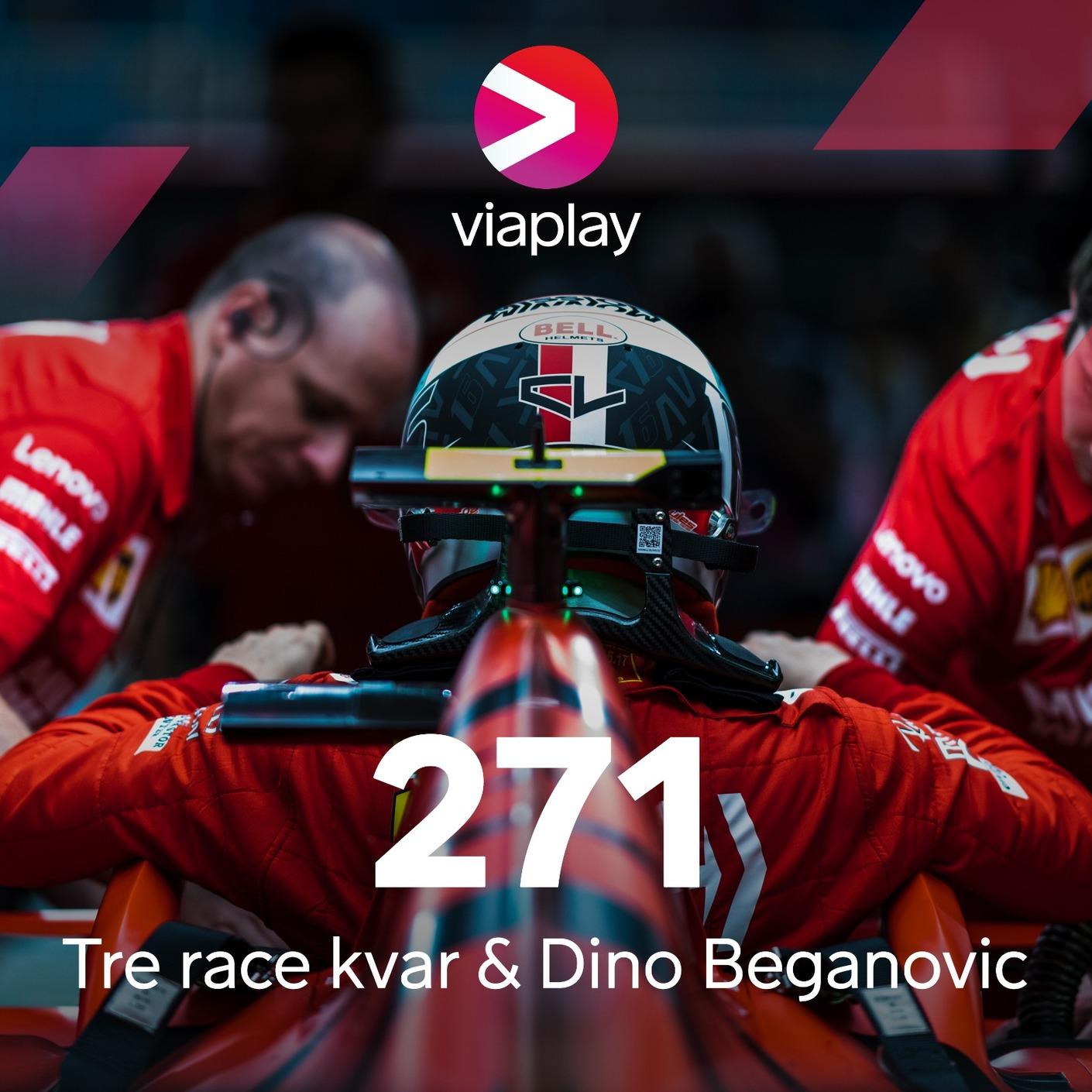 271. Tre race kvar & Dino Beganovic