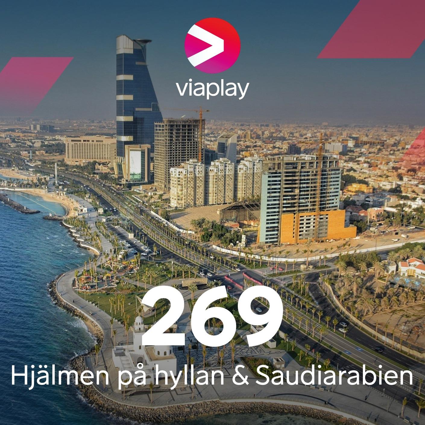 269. Hjälmen på hyllan & Saudiarabien